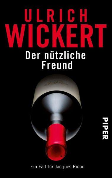Der nützliche Freund / Ein Fall für Jacques Ricou Bd.3 - Wickert, Ulrich