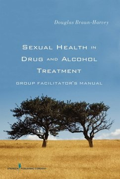 Sexual Health in Drug and Alcohol Treatment: Group Facilitator's Manual - Braun-Harvey, Douglas