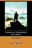 Pensees Sur L'Interpretation de La Nature (Dodo Press)
