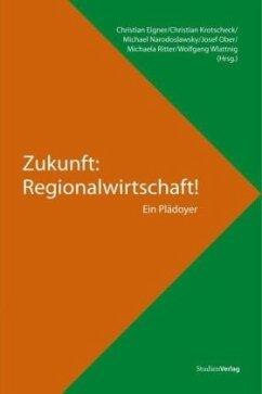 Zukunft: Regionalwirtschaft!