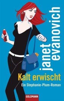 Kalt erwischt / Stephanie Plum Bd.12 - Evanovich, Janet