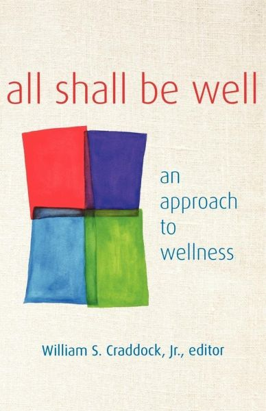 All Shall Be Well: An Approach to Wellness