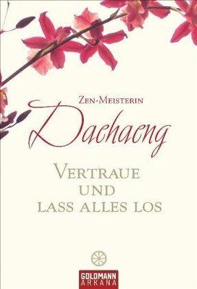 Vertraue und lass alles los - Daehaeng