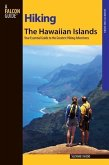 Hiking the Hawaiian Islands: A Guide to 72 of the State's Greatest Hiking Adventures