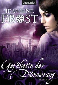 Gefährtin der Dämmerung / Cat und Bones Bd.3 - Frost, Jeaniene