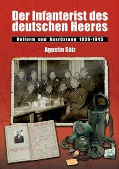 Der Infanterist des deutschen Heeres - Sáiz, Agustin