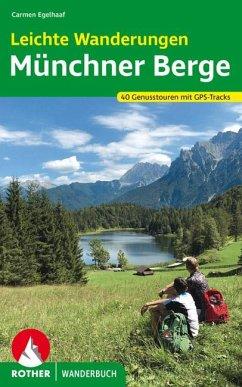 Leichte Wanderungen - Genusstouren in den Münchner Bergen - Egelhaaf, Carmen