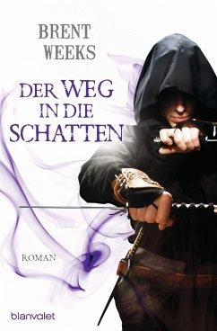 Der Weg in die Schatten / Schatten Trilogie Bd.1 - Weeks, Brent