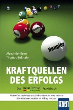 Kraftquellen des Erfolgs - Worauf es im Leben wirklich ankommt - Reyss, Alexander; Birkhahn, Thomas