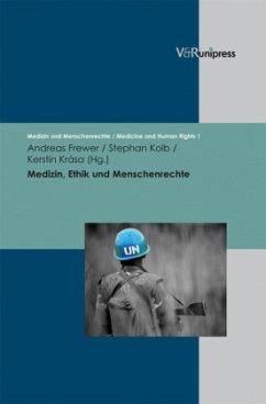 Medizin, Ethik und Menschenrechte - Frewer, Andreas / Kolb, Stephan / Krása, Kerstin (Hrsg.)
