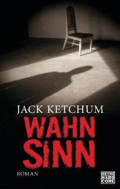 Wahnsinn - Ketchum, Jack