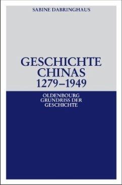 Geschichte Chinas 1279-1949 - Dabringhaus, Sabine