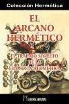El Arcano hermético : el trabajo secreto de la filosofía hermética