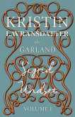 Kristin Lavransdatter - The Garland: Volume I - With an Excerpt from 'Six Scandinavian Novelists' by Alrik Gustafrom