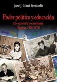 Poder político y educación : el control de la enseñanza (España, 1936-1975)