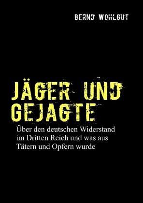 Jäger und Gejagte - Wohlgut, Bernd