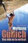 Wolfgang Güllich : una vida en la vertical