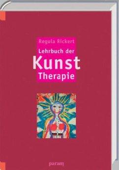 Lehrbuch der Kunst-Therapie - Rickert, Regula