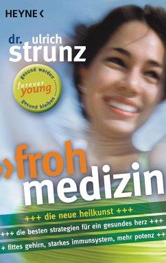 Frohmedizin - Strunz, Ulrich