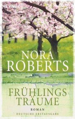 Frühlingsträume / Jahreszeitenzyklus Bd.1 - Roberts, Nora