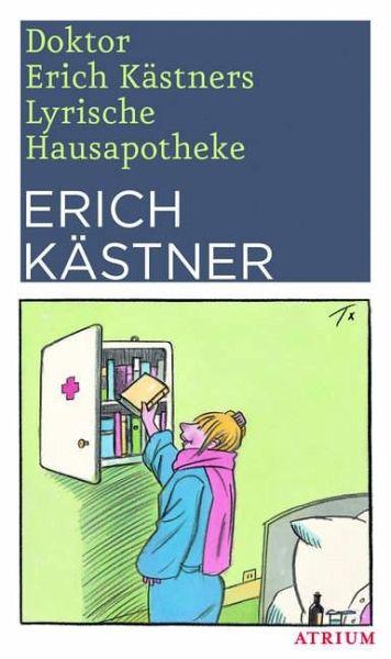 Doktor Erich Kästners Lyrische Hausapotheke - Kästner, Erich