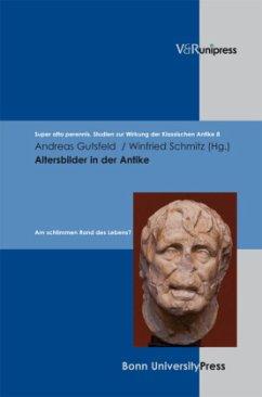 Altersbilder in der Antike - Gutsfeld, Andreas / Schmitz, Winfried (Hrsg.)