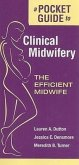 A Pocket Guide to Clinical Midwifery: The Efficient Midwife