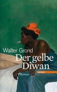 Der gelbe Diwan - Grond, Walter