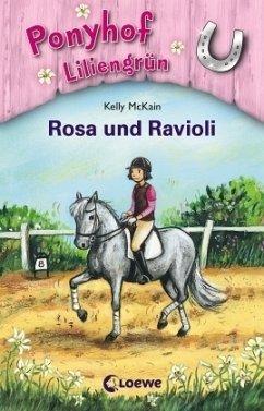 Rosa und Ravioli / Ponyhof Liliengrün Bd.7 - McKain, Kelly