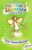 Trixi Tausendschön / Die fabelhaften Zauberfeen Bd.20