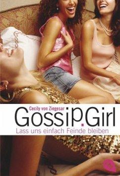 Lass uns einfach Feinde bleiben / Gossip Girl Bd.8 - Ziegesar, Cecily von