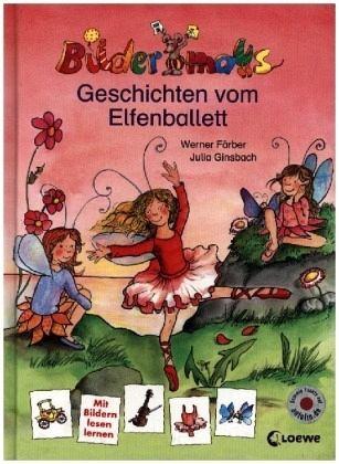 Bildermaus-Geschichten vom Elfenballett - Färber, Werner; Ginsbach, Julia