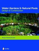 Water Gardens and Natural Pools Design and Construction