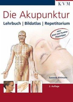 Die Akupunktur - Bihlmaier, Susanne