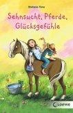 Sehnsucht, Pferde, Glücksgefühle