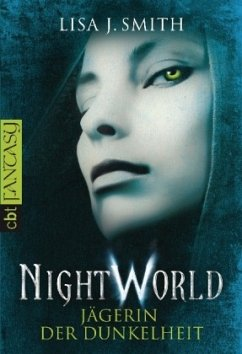 Jägerin der Dunkelheit / Night World Bd.3 - Smith, Lisa J.