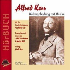 Alfred Kerr - Weltempfindung mit Musike, 1 Audi...