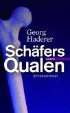Schäfers Qualen / Polizeimajor Johannes Schäfer Bd.1