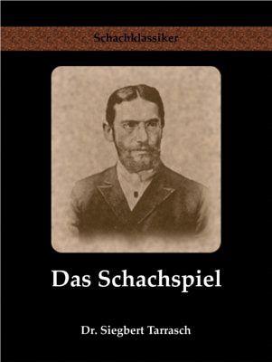 Das Schachspiel - Tarrasch, Siegbert