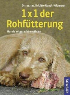 1 x 1 der Rohfütterung - Rauth-Widmann, Brigitte