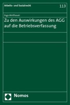 Zu den Auswirkungen des AGG auf die Betriebsverfassung - Amthauer, Ingo