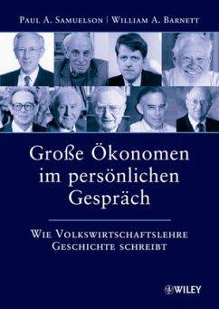 Große Ökonomen im persönlichen Gespräch - Samuelson, Paul A. / Barnett, William A. (Hrsg.). Übersetzt von Hilgner, Brigitte