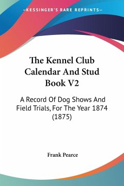 The Kennel Club Calendar And Stud Book V2