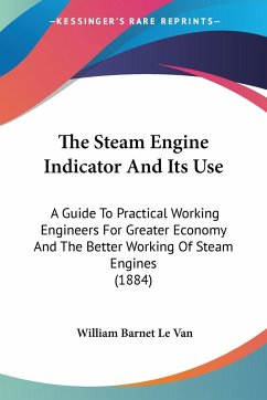 The Steam Engine Indicator And Its Use