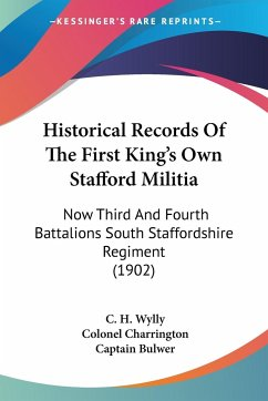 Historical Records Of The First King's Own Stafford Militia
