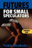 Futures for Small Speculators: Companion Guide