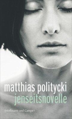 Jenseitsnovelle - Politycki, Matthias