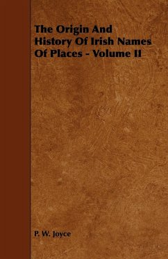 The Origin and History of Irish Names of Places - Volume II