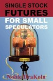 Single Stock Futures for Small Speculators