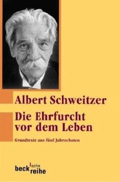 Die Ehrfurcht vor dem Leben - Schweitzer, Albert